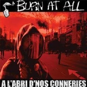 GROUPE_BURN_AT_ALL_DISCO_A_L_ABRI_DE_NOS_CONNERIES